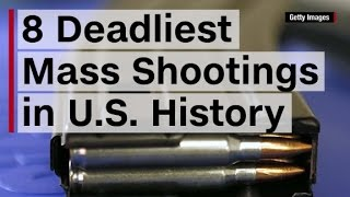 8 deadliest mass shootings in U.S. history