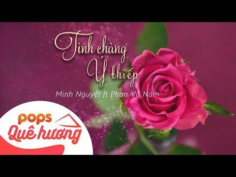 Tình Chàng Ý Thiếp | Minh Nguyệt ft Phan Vũ Nam