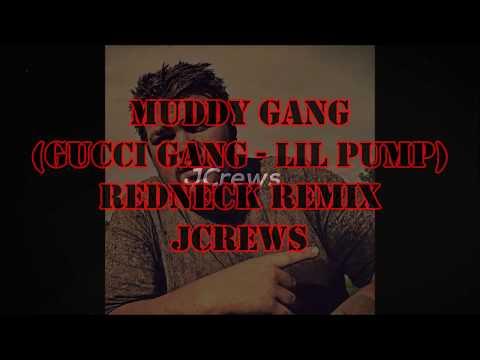 Muddy Gang (Gucci Gang) Redneck Remix - Lil Pump (JCrews)
