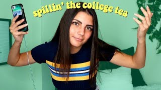 spilling some college tea but mostly just a Q&A