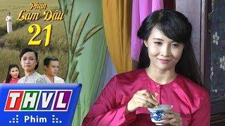 THVL | Phận làm dâu - Tập 21