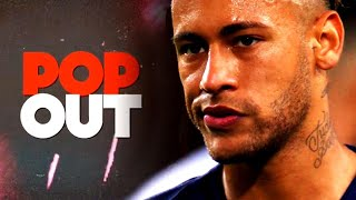 Neymar Jr. 2019 ● Pop Out | HD