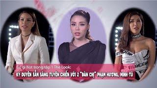 Có gì hot trong tập 1 The Look Kỳ Duyên sẵn sàng tuyên chiến với đàn chị Phạm Hương Minh Tú