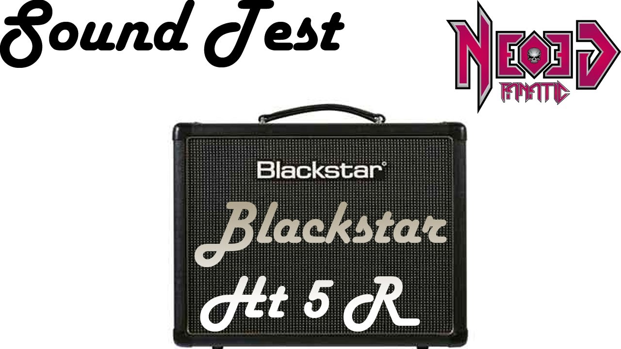 blackstar ht5r sound test neogeofanatic youtube. Black Bedroom Furniture Sets. Home Design Ideas