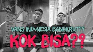 Vans Indonesia Bangkrut, Kok Bisa ??? #KemTalks