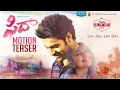 Fidaa Telugu film motion teaser; Varun Tej, Sai Pallavi, Fan made