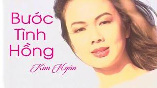 Ca Sĩ KIM NGÂN - Bước Tình Hồng (Official MV)