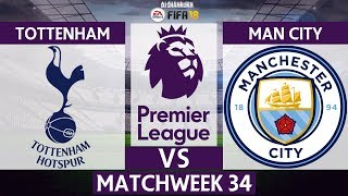 Tottenham vs Manchester City  ⚽ | Premier League 2017/18 | Matchweek 34 | 14/04/2018 | FIFA 18