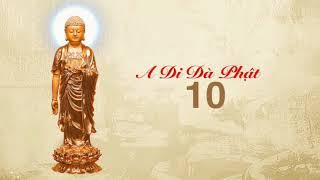 A DI ĐÀ PHẬT 10 CÂU TIẾP NỐI 10 CÂU