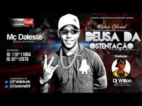Baixar DALESTE - DEUSA DA OSTENTAÇÃO ♪♫♪ (OFICIAL COM LETRA - DJ WILTON )
