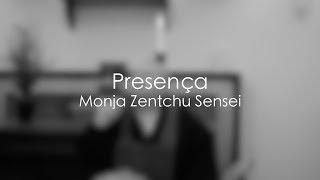 Presença - Monja Zentchu Sensei
