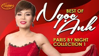 Best of NGỌC ANH (Paris By Night Collection 1)