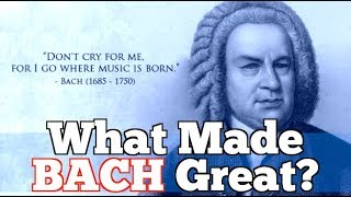 What Made Bach Great? Johann Sebastian Bach 1685-1750 (edit)