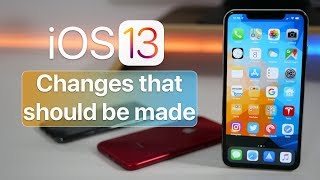 iOS 13 - Apple should change these 5 things