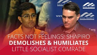 FACTS NOT FEELINGS: Shapiro demolishes & humiliates little socialist comrade
