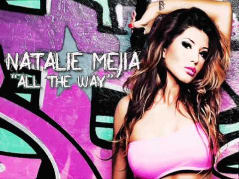 Natalie Mejia - All The Way.
