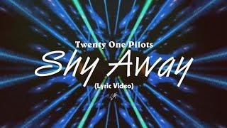 Twenty One Pilots - Shy Away (Lyric Video)