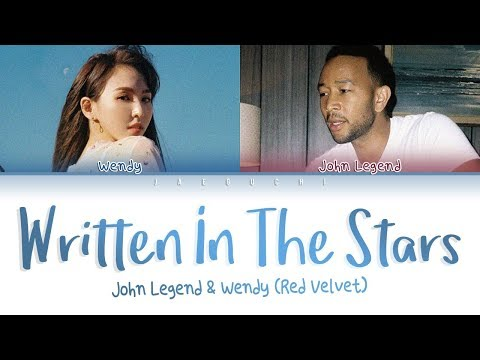 WENDY (of Red Velvet) X John Legend - 'Written In The Stars' LYRICS