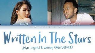 WENDY (of Red Velvet) X John Legend - 'Written In The Stars' LYRICS