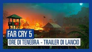 Far Cry 5: Ore di Tenebra - Trailer di Lancio
