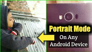 Portrait mode on Any Single Camera Device [Any Android Version]