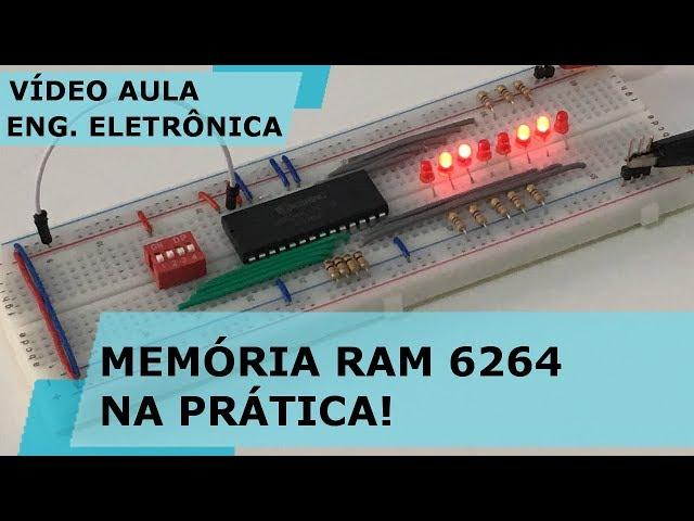 MEMÓRIA RAM 6264 NA PRÁTICA | Vídeo Aula #239