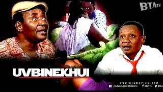UVBINEKHUI - NOLLYWOOD BENIN MOVIE