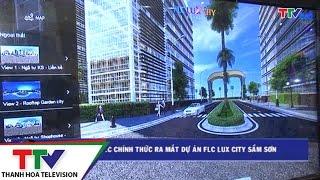 Tập đoàn FLC chính thức ra mắt dự án FLC LUX City Sầm Sơn