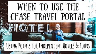 When to Use the Chase Travel Portal? | Booking Independent Hotels & Tours