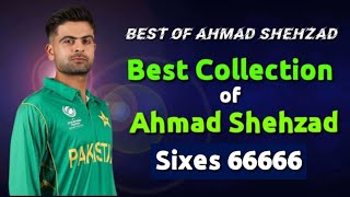 top 10 sixes of ahmed shehzad