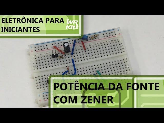 POTÊNCIA DA FONTE SIMÉTRICA COM ZENER | Eletrônica para Iniciantes #099