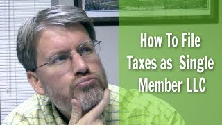 How to File Taxes as a Single Member LLC