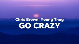 Chris Brown, Young Thug - Go Crazy (Clean - Lyrics)