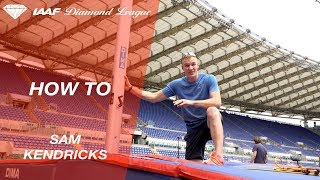 Event Masterclass: How to pole vault with Sam Kendricks - IAAF Diamond League