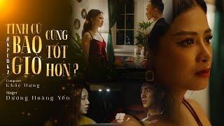 TÌNH CŨ BAO GIỜ CŨNG TỐT HƠN? (#KPEDK2) | DƯƠNG HOÀNG YẾN | OFFICIAL MV