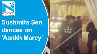Sushmita Sen grooves to 'Aankh Marey' as she shares BTS vi..