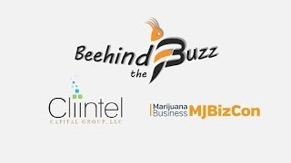"""The Latest """"Beehind the Buzz"""" Show: Featuring Cliintel Capital Management Group at MJBizCon"""