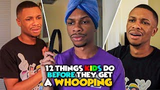 12 Things Kids Do Before They Get a Whooping - @AyeTeeYNFR