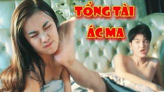 Phim Lẻ Hay 2020: TÀI TỔNG XIN ĐỪNG LÀM ÁC MA (Thuyết Minh)