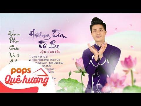 Album phật giáo Lộc Nguyễn vol 3 chủ đề: Hương Tâm Từ Bi