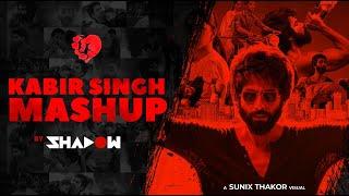 Kabir Singh Mashup – DJ Shadow Dubai