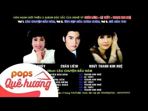 Album Câu Chuyện Đầu Năm | Châu Liêm ft NSND Lệ Thủy, NSƯT Thanh Kim Huệ