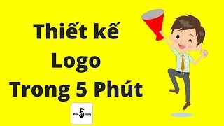 Thiết Kế Logo Trong 5 Phút - Bạn Không Nhìn Lầm Đâu #6