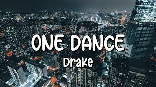 Drake - One Dance (Lyrics) ft. Wizkid & Kyla