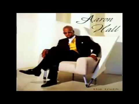 Aaron Hall:  (When You Need Me)