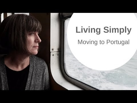 Moving from the USA to Portugal - Minimalism and Living Simply [CC]