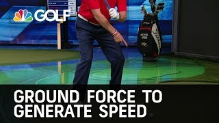How To Create Ground Force To Generate Speed | Golf Channel
