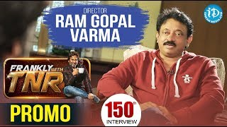 RGV On Frankly With TNR 150th Episode - Exclusive Intervie..