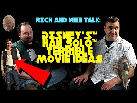 Rich and Mike Talk: Disney's Han Solo Terrible Movie Ideas