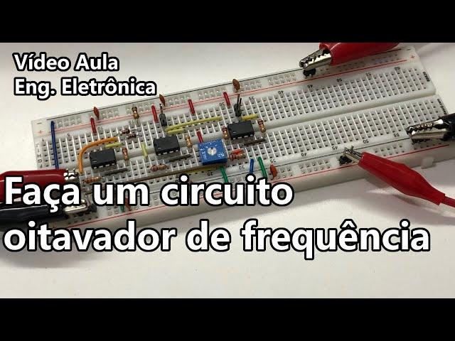 CIRCUITO OITAVADOR (DOBRADOR DE FREQUÊNCIA) | Vídeo Aula #335
